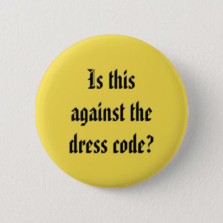 Dress Code Button