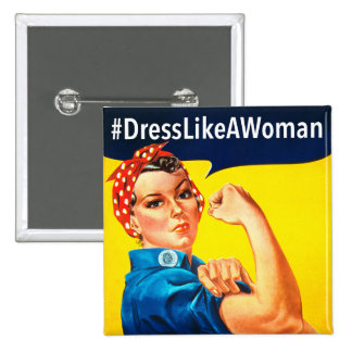 Dress Like a Woman 2 Inch Square Button