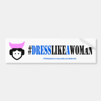Dress Like a Woman Bumper Sticker