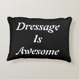 Dressage is Awesome Pillow- Black Accent Pillow