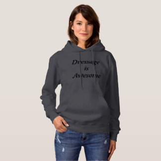 Dressage is Awesome Sweatshirt