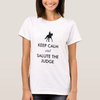 Dressage - Keep Calm and Salute the Judge T-Shirt