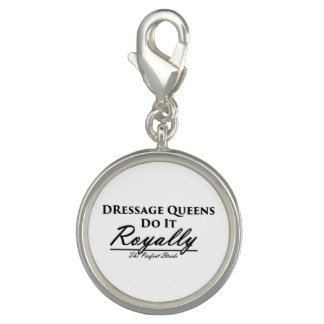 Dressage Queens Do It Royally Charm