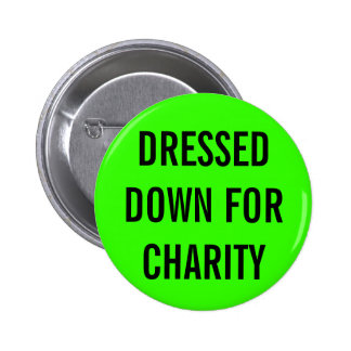Dressed Down For Charity 2 Inch Round Button