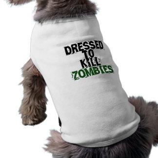 Dressed to kill zombies dog tee shirt