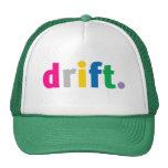 drift hat.