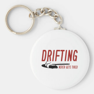 Drifting Never Gets Tired Keychain