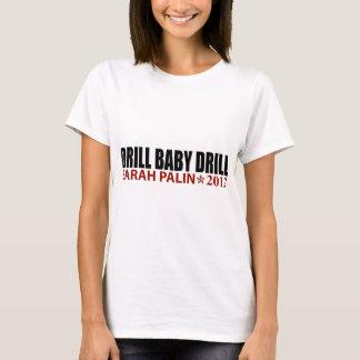 Drill Baby Drill - Sarah Palin 2012 T-Shirt
