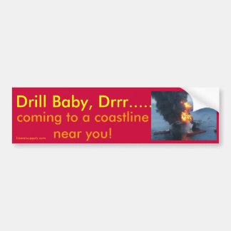 Drill Baby, Drrr....., Bumper Sticker