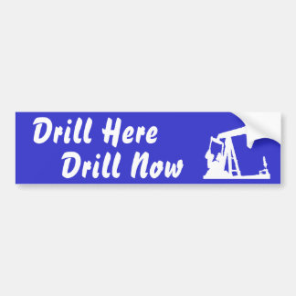 Drill Here Drill Now Bumper Sticker - Blue