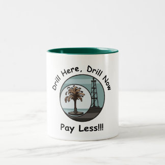 Drill Here Drill Now Pay Less Mug