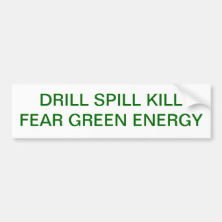 DRILL SPILL KILL BUMPER STICKER