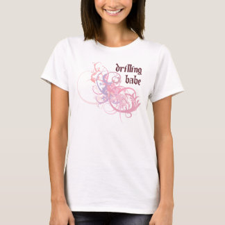Drilling Babe T-Shirt