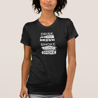 Drink A Little, Smoke A Little T-Shirt