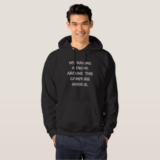 Drink Around The Campfire Hoodie