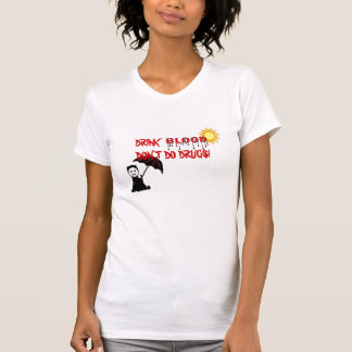DRINK BLOOD DON'T DO DRUGS TEE