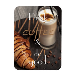 Drink coffee and do good || Coffee and croissant Rectangular Photo Magnet