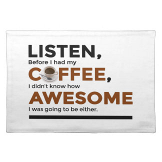 Drink Coffee Be Awesome Placemat