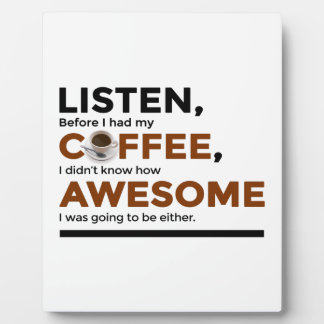Drink Coffee Be Awesome Plaque
