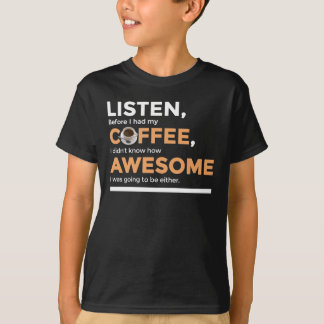 Drink Coffee Be Awesome T-Shirt