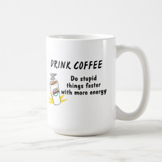 Drink Coffee Do Stupid Things Faster Coffee Mug