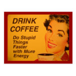 Drink Coffee:  Do Stupid Things Faster Postcard
