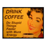 Drink Coffee Do Stupid Things Faster with Energy Post Card