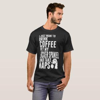 Drink Coffee Pet Cocker Spaniel Dog Take Naps Tee