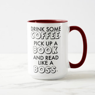 Drink Coffee. Pick up a Book. Read Like a Boss. Mug