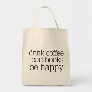 Drink Coffee Read Books Be Happy Grocery Tote Bag