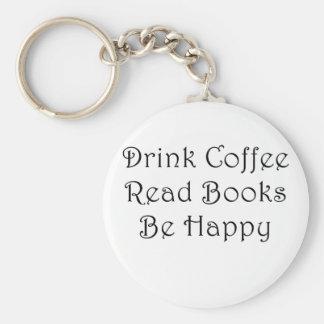 Drink Coffee Read Books Be Happy Keychain