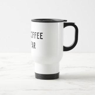 Drink Coffee Run Far Travel Reusable Mug