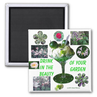 DRINK IN THE BEAUTY OF YOUR GARDEN MAGNET