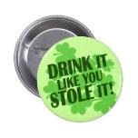 DRINK IT LIKE YOU STOLE IT