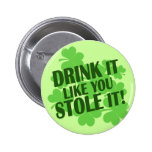 DRINK it like you STOLE it! Buttons