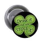 Drink It Like You Stole It Pins