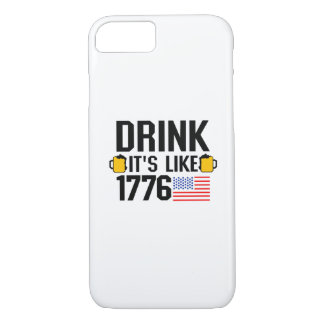 Drink It's Like 1776 American Flag July 4th Party iPhone 8/7 Case