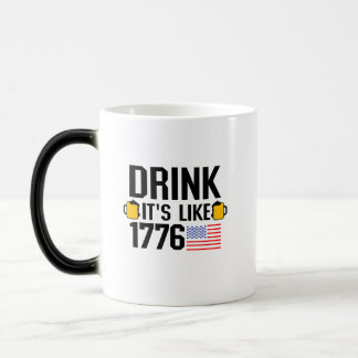 Drink It's Like 1776 American Flag July 4th Party Magic Mug