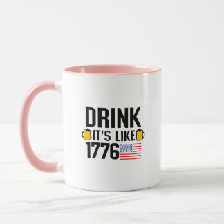Drink It's Like 1776 American Flag July 4th Party Mug