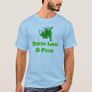 Drink Like A Fish T-Shirt