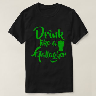 Drink Like A Gallagher St. Patrick's Day Gifts T-Shirt