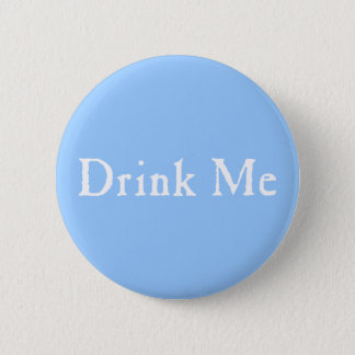 Drink Me Text 2 Inch Round Button