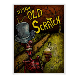 """""""DRINK OLD SCRATCH"""" POSTER"""
