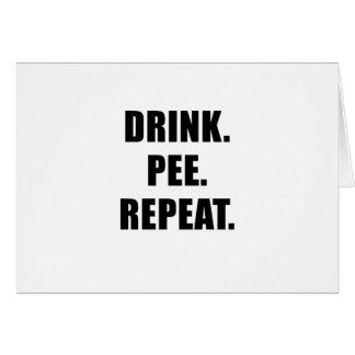 Drink Pee Repeat Card