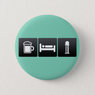 Drink, Sleep and barber shops 2 Inch Round Button