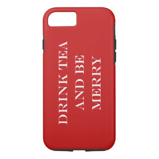 Drink Tea and Be Merry iPhone 8/7 Case