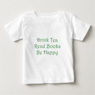 Drink Tea Read Books Be Happy Baby T-Shirt