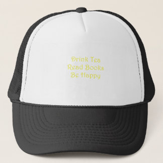 Drink Tea Read Books Be Happy Trucker Hat