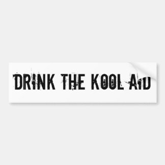 DRINK THE KOOL AID BUMPER STICKER