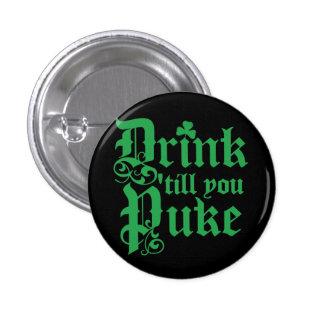 Drink Til You Puke 1 Inch Round Button